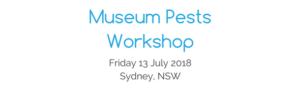 Museum Pests workshop - 13 July 2018